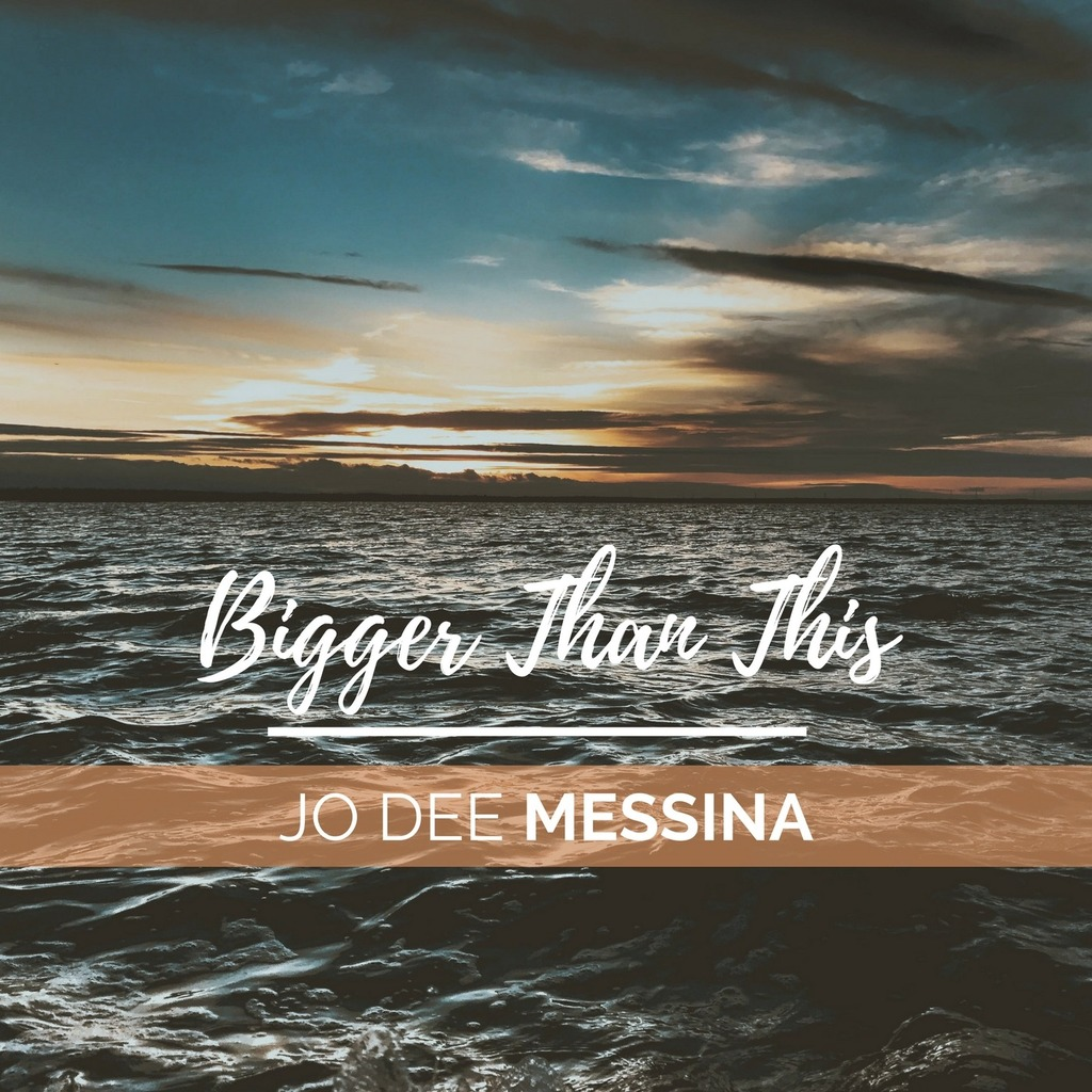 "DOWNLOAD JO DEE MESSINA'S BRAND NEW SONG ""BIGGER THAN THIS"" NOW"